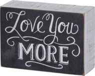 Primitives by Kathy Love You More Chalk Sign
