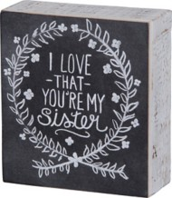 Primitives by Kathy My Sister Chalk Sign