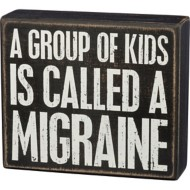 Primitives By Kathy Migraine Box Sign