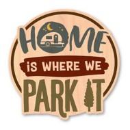 Dust City Designs Home Is Where We Park It Sticker