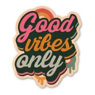 Dust City Designs Good Vibes Only Sticker