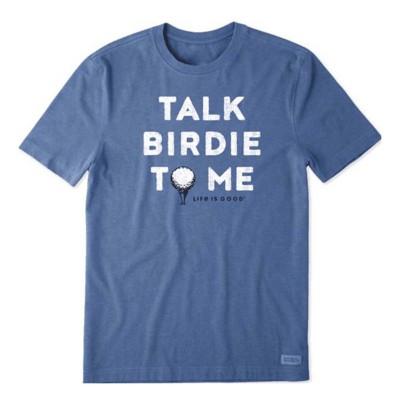 Men's Life is Good Talk Birdie To Me Crusher T-Shirt