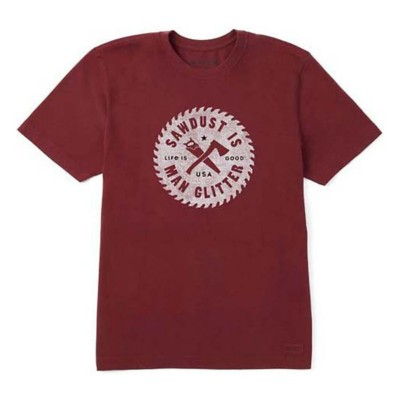 Men's Life is Good Sawdust Is Man Glitter Crusher T-Shirt