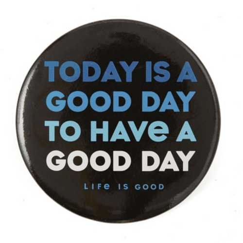 Life Is Good Today Is A Good Day Positive Pin