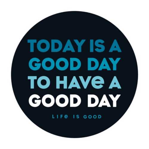 Life Is Good Today Is A Good Day Sticker