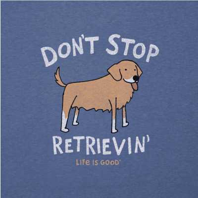 Men's Life Is Good Don't Stop Retreivin' Cool T-Shirt