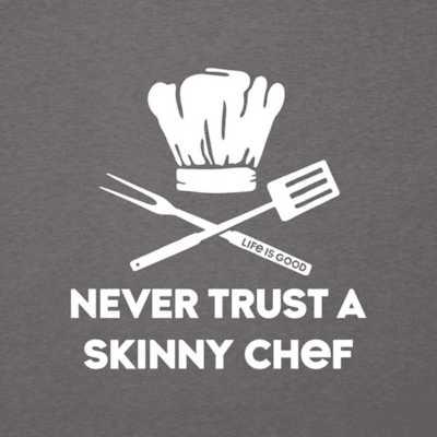 Men's Life is Good Skinny Chef T-Shirt