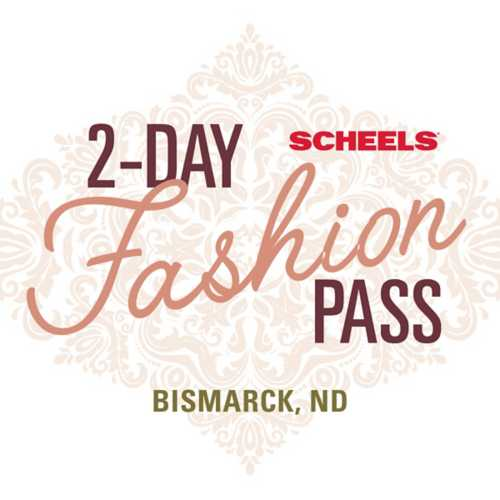 Bismarck SCHEELS 2 Day Fashion Pass