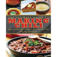 Ultimate Guide to Making Chili Cookbook