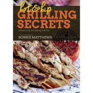 Hot and Hip Grilling Secrets Cookbook
