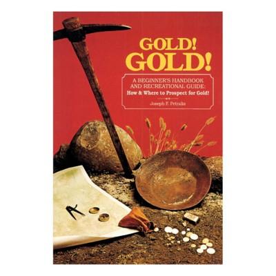Gold! Gold! A Beginner's Handbook and Recreational Guide Book