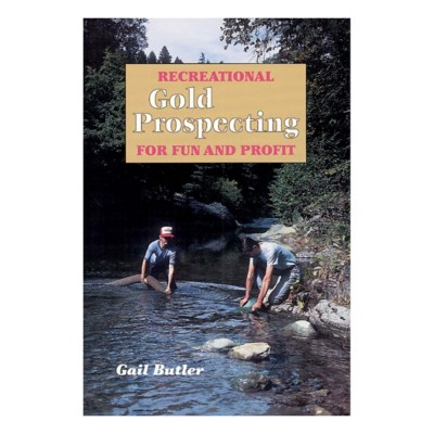 Recreational Gold Prospecting for Fun and Profit Book