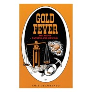 Gold Fever: The Art of Panning and Sluicing Book
