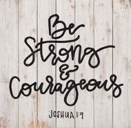 P. Graham Dunn Be Strong & Courageous Pallet Sign