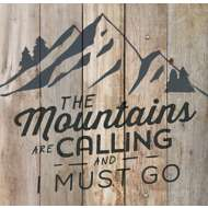 P. Graham Dunn The Mountains Are Calling Pallet Sign