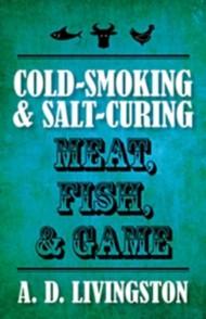 LEM Cold Smoking & Salt Curing Meat, Fish, & Game Book