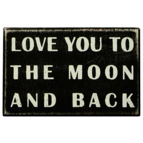 Primitives by Kathy Love you to the Moon and Back Sign
