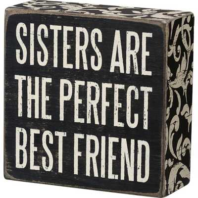 Primitives By Kathy Sisters Are Perfect Box Sign