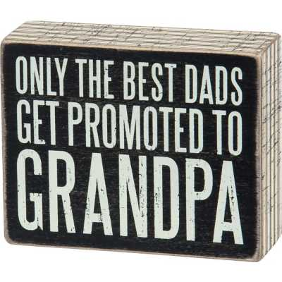 Primitives By Kathy Promoted To Grandpa Box Sign