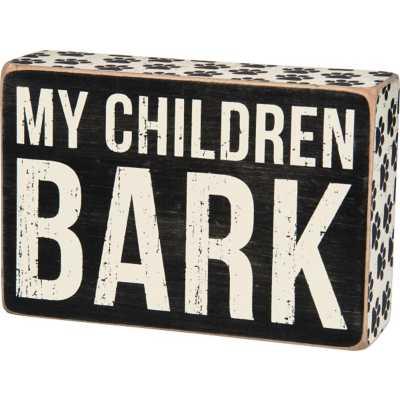 Primitives By Kathy My Children Bark Box Sign