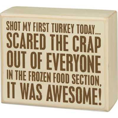 Primitives by Kathy Box Sign - Shot Turkey