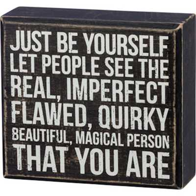 Primitives by Kathy  Be Yourself Box Sign