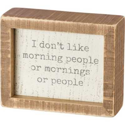 Primitives by Kathy I Don't Like  Inset Box Sign