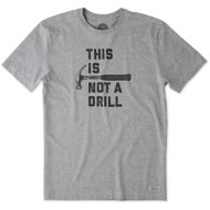 Men's Life is Good This Is Not Drill Crusher T-Shirt