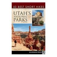 Liberty Mountain 50 Best Short Hikes Utah National Parks Book