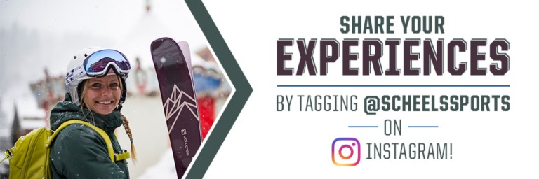 Share your experiences by tagging scheelssports on instagram