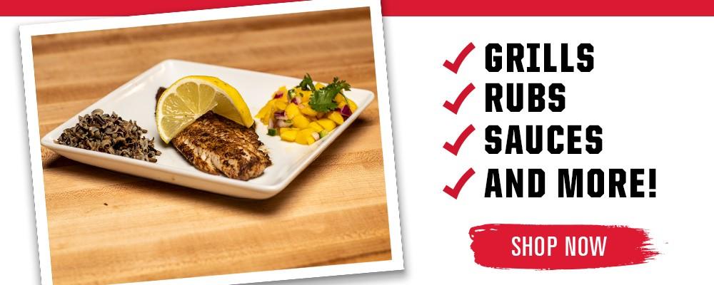 Shop Grills, Rubs, Sauces & More!