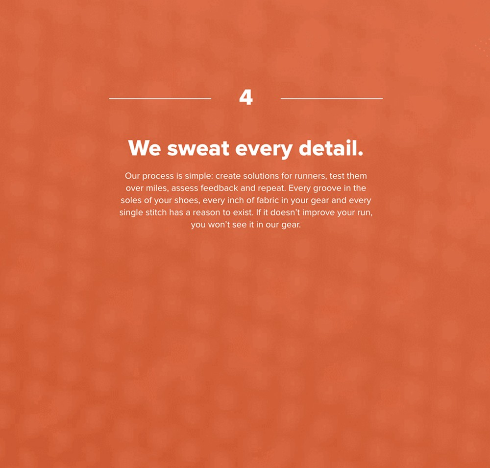 Brooks 4: We sweat every detail. Our process is simple: create solutions for runners, test them over miles, assess feedback and repeat.