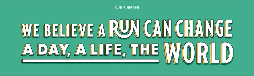 We believe a run can change a day, a life, the world