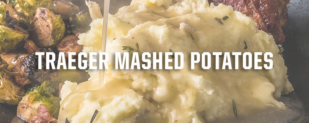 Traeger Mashed Potatoes Recipe