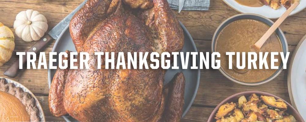 Traeger Thanksgiving Turkey Recipe